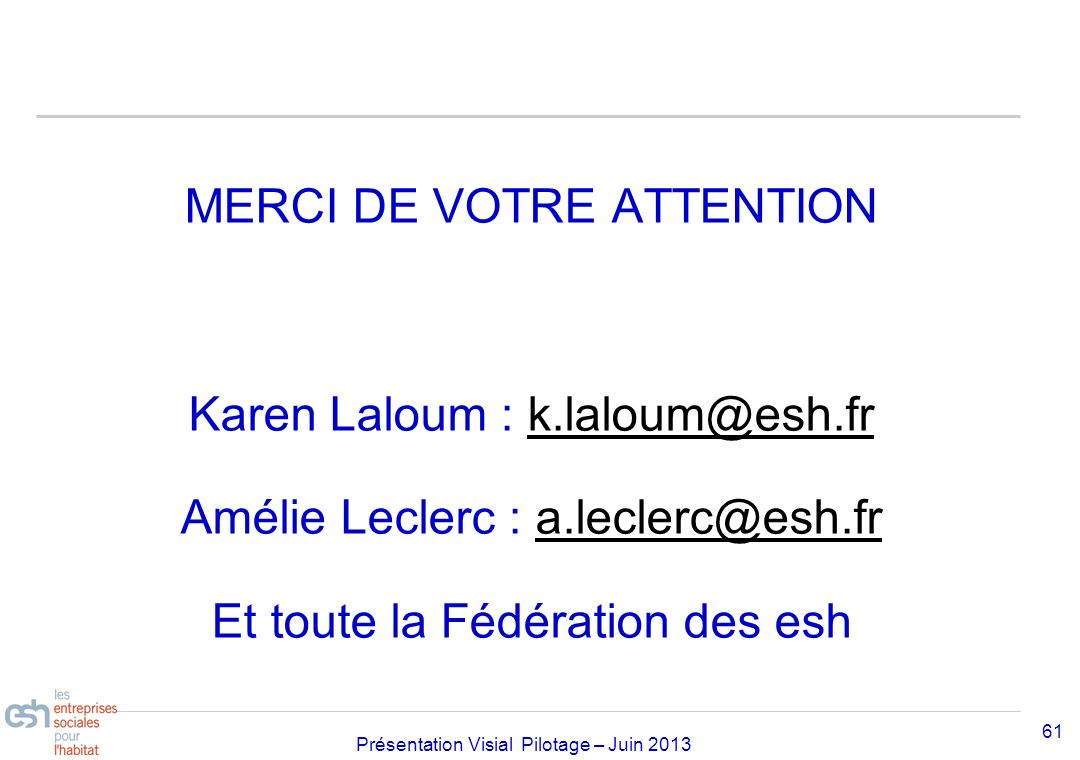 MERCI DE VOTRE ATTENTION Karen Laloum : k. laloum@esh