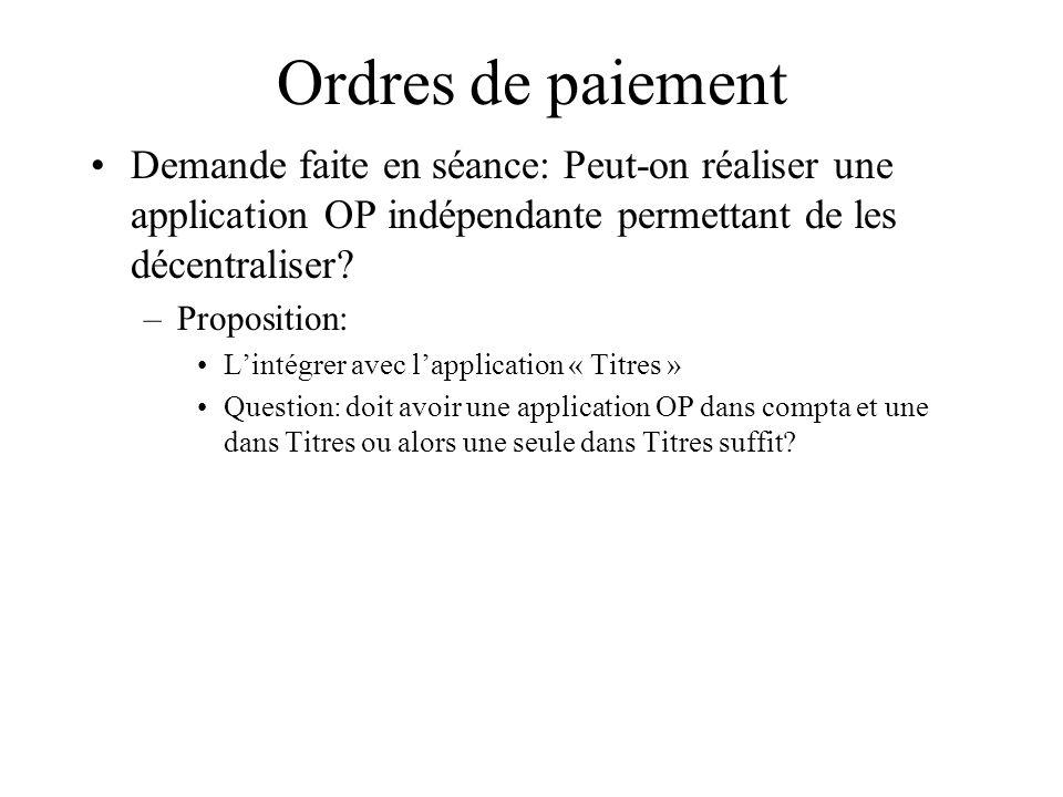 Ordres de paiement Demande faite en séance: Peut-on réaliser une application OP indépendante permettant de les décentraliser