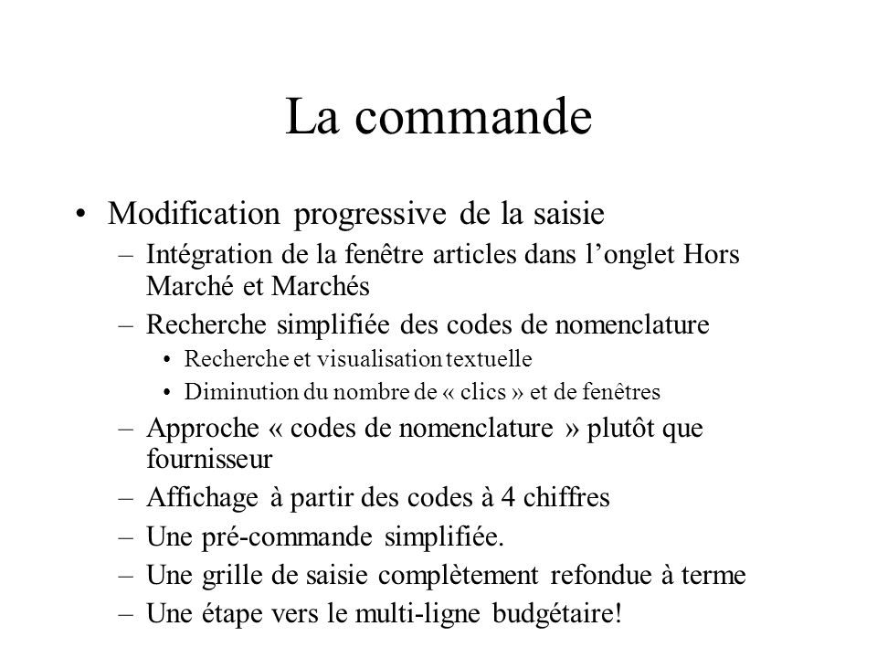 La commande Modification progressive de la saisie