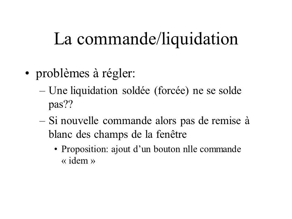 La commande/liquidation