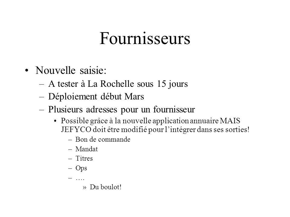 Fournisseurs Nouvelle saisie: A tester à La Rochelle sous 15 jours