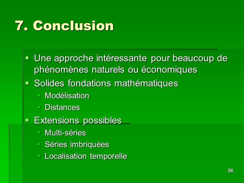 7. Conclusion Une approche intéressante pour beaucoup de phénomènes naturels ou économiques. Solides fondations mathématiques.