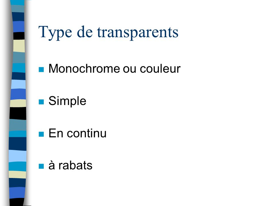 Type de transparents Monochrome ou couleur Simple En continu à rabats
