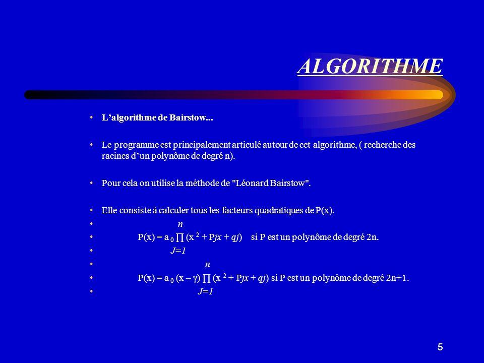 ALGORITHME L'algorithme de Bairstow...