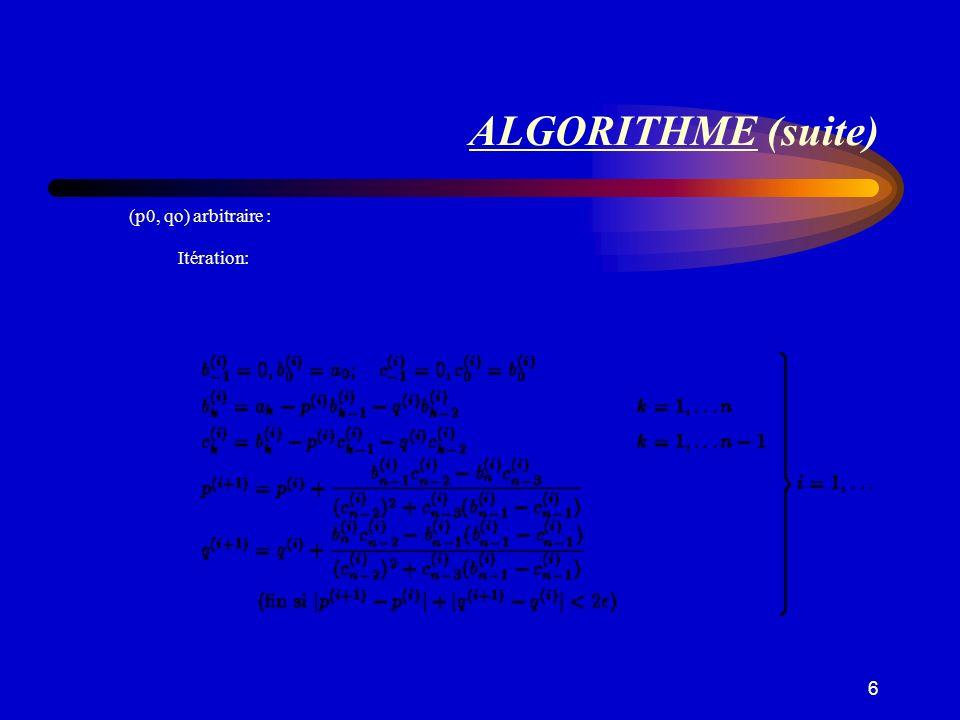 ALGORITHME (suite) (p0, qo) arbitraire : Itération: