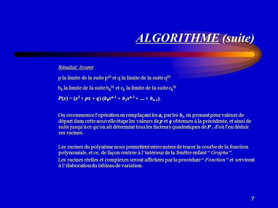 ALGORITHME (suite) Résultat: Soient