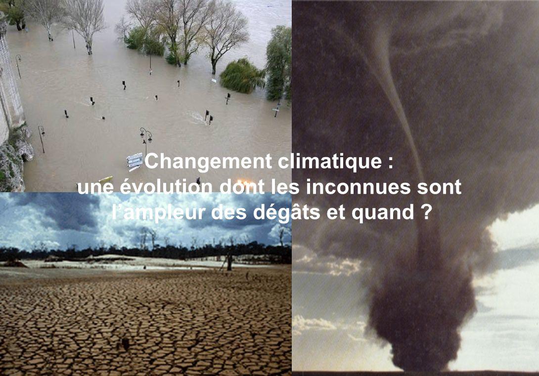 Changement climatique : une évolution dont les inconnues sont l'ampleur des dégâts et quand