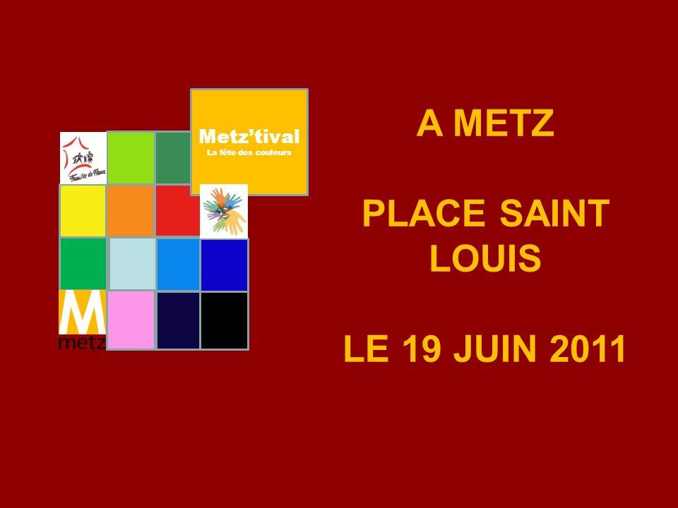 A METZ PLACE SAINT LOUIS LE 19 JUIN 2011