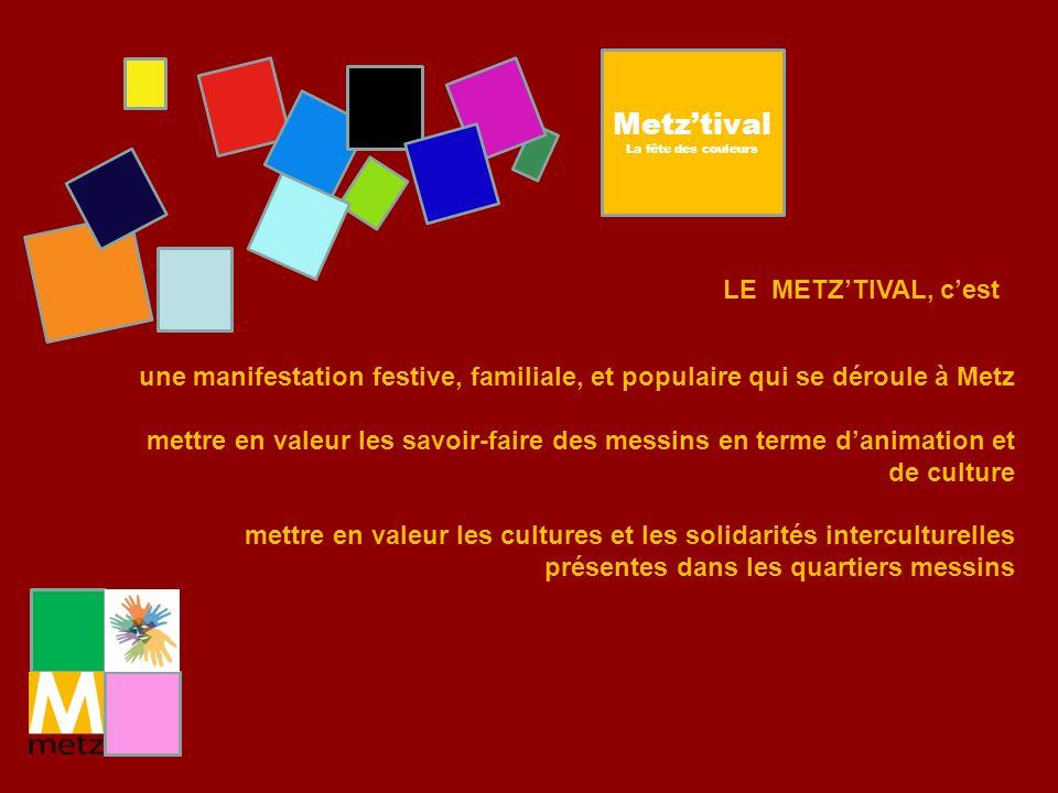 Metz'tival LE METZ'TIVAL, c'est