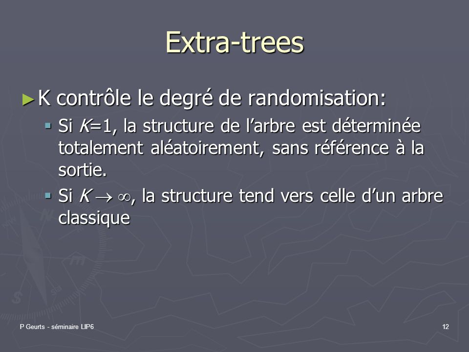 Extra-trees K contrôle le degré de randomisation: