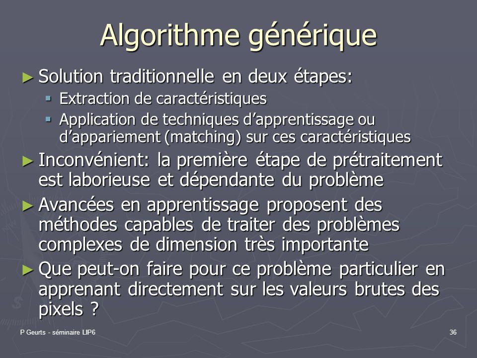 Algorithme générique Solution traditionnelle en deux étapes: