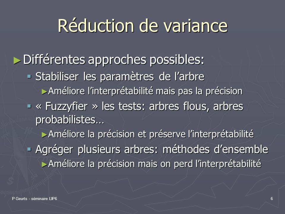 Réduction de variance Différentes approches possibles: