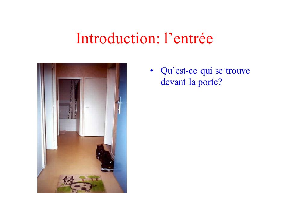 Introduction: l'entrée