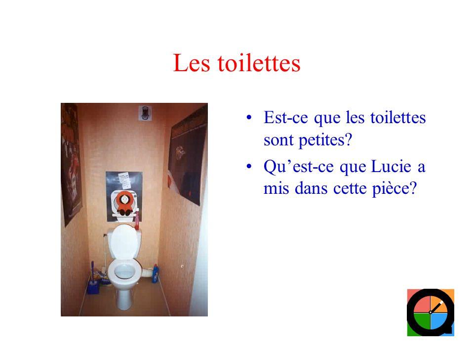 Les toilettes Est-ce que les toilettes sont petites