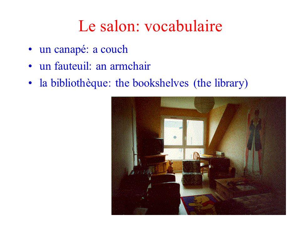 Le salon: vocabulaire un canapé: a couch un fauteuil: an armchair