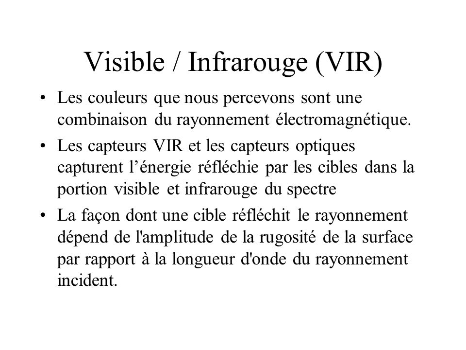 Visible / Infrarouge (VIR)
