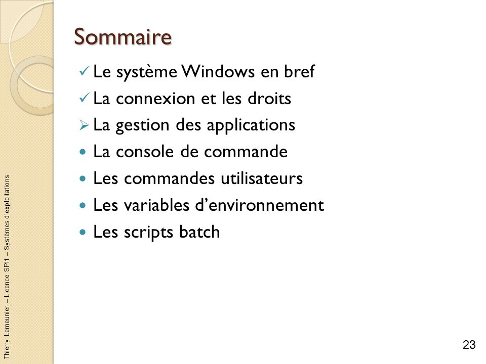Sommaire Le système Windows en bref La connexion et les droits