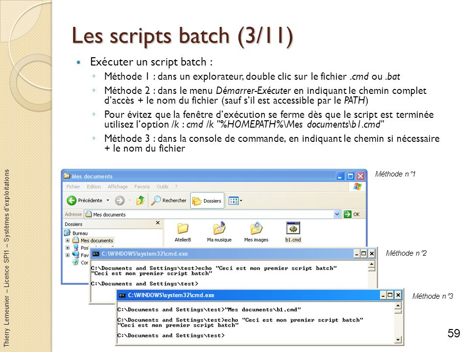 Les scripts batch (3/11) Exécuter un script batch :