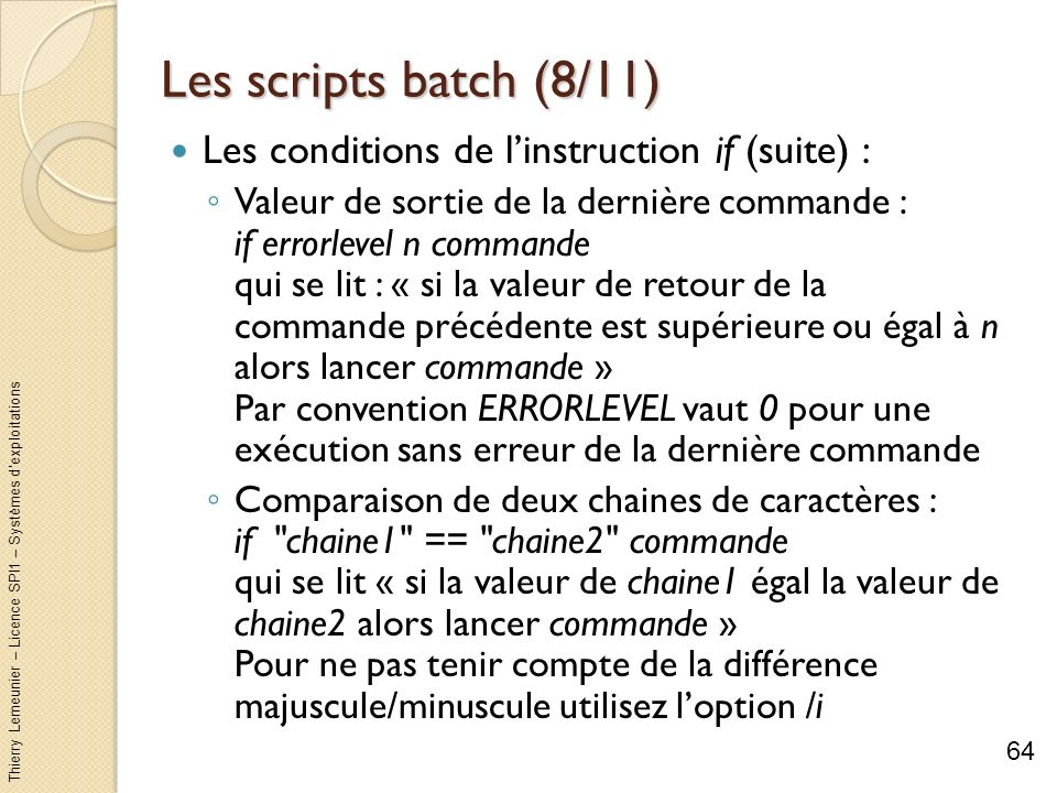 Les scripts batch (8/11) Les conditions de l'instruction if (suite) :