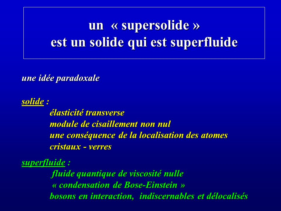 un « supersolide » est un solide qui est superfluide