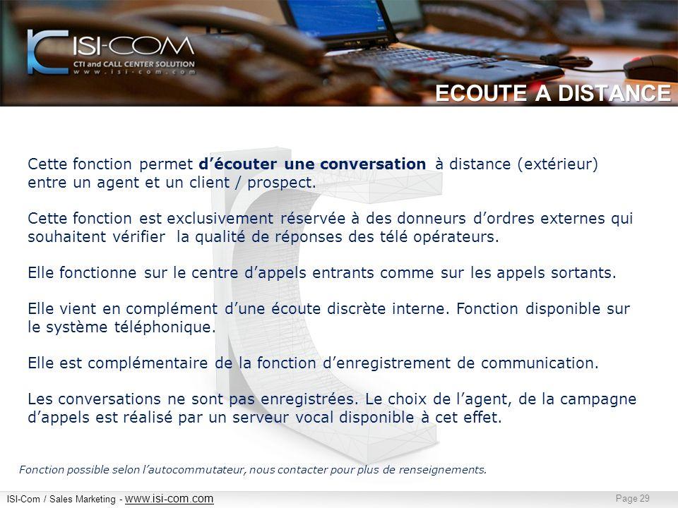 30/03/2017 ECOUTE A DISTANCE. Cette fonction permet d'écouter une conversation à distance (extérieur) entre un agent et un client / prospect.