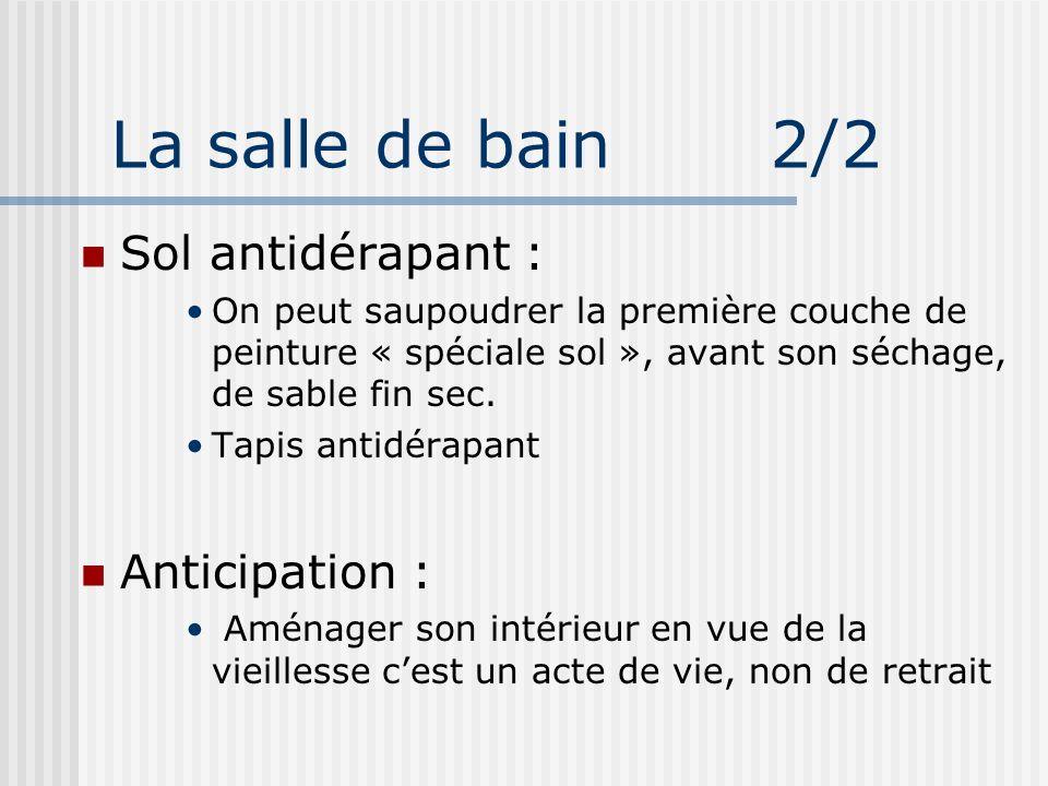 La salle de bain 2/2 Sol antidérapant : Anticipation :