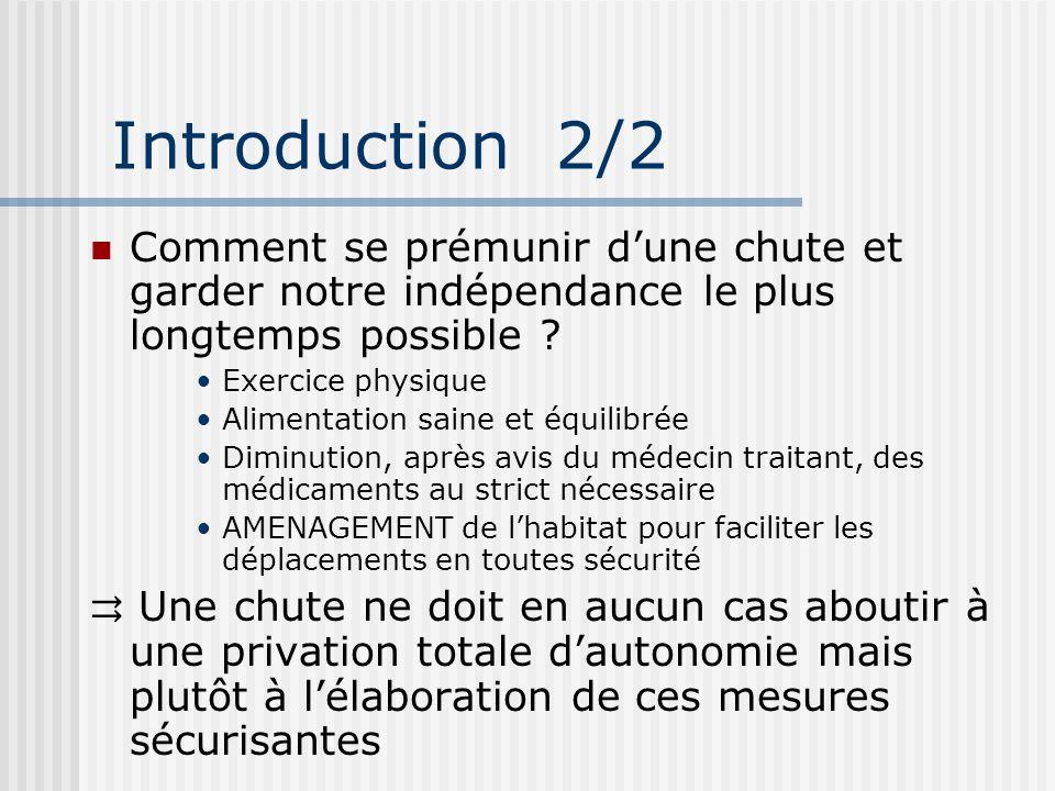 Introduction 2/2 Comment se prémunir d'une chute et garder notre indépendance le plus longtemps possible