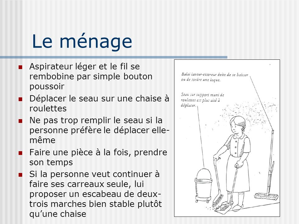 Le ménage Aspirateur léger et le fil se rembobine par simple bouton poussoir. Déplacer le seau sur une chaise à roulettes.