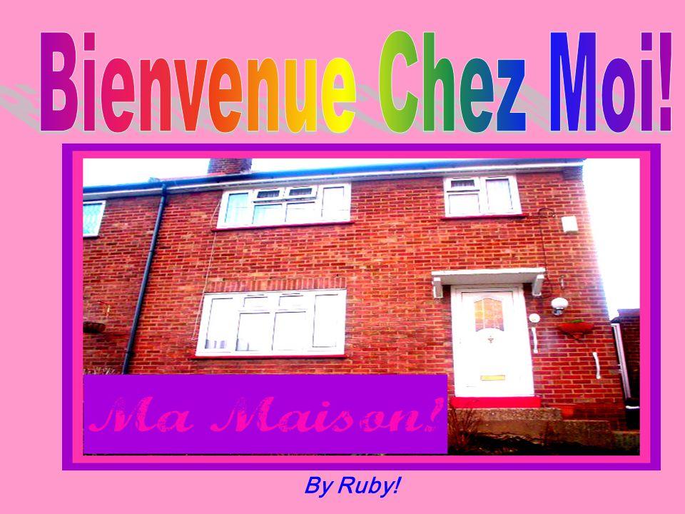 Bienvenue Chez Moi! By Ruby!