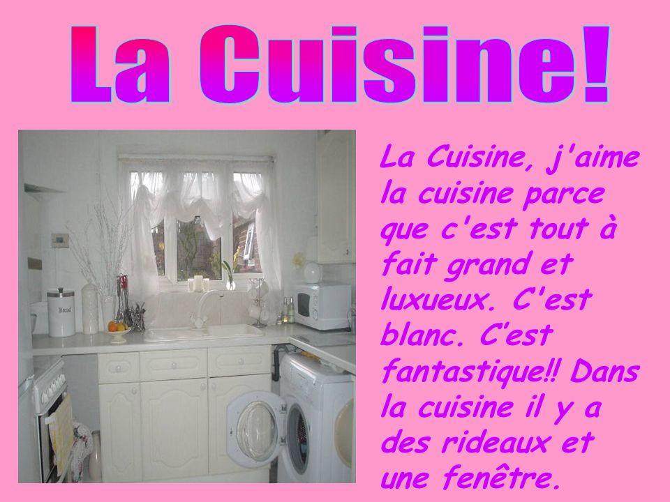 La Cuisine!