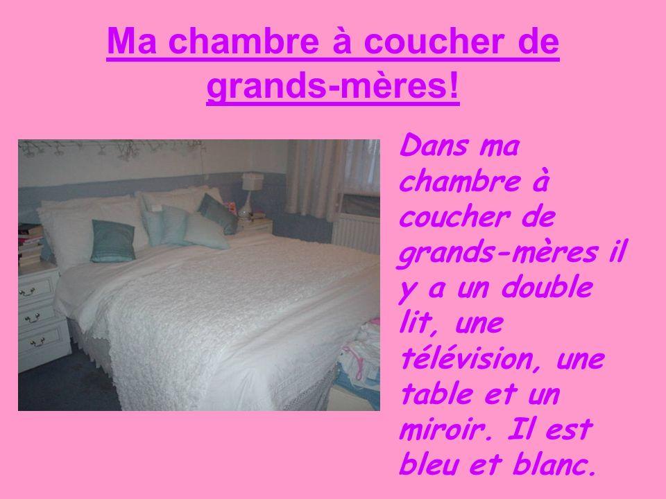 Ma chambre à coucher de grands-mères!