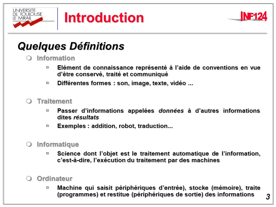 Introduction Quelques Définitions Information Traitement Informatique