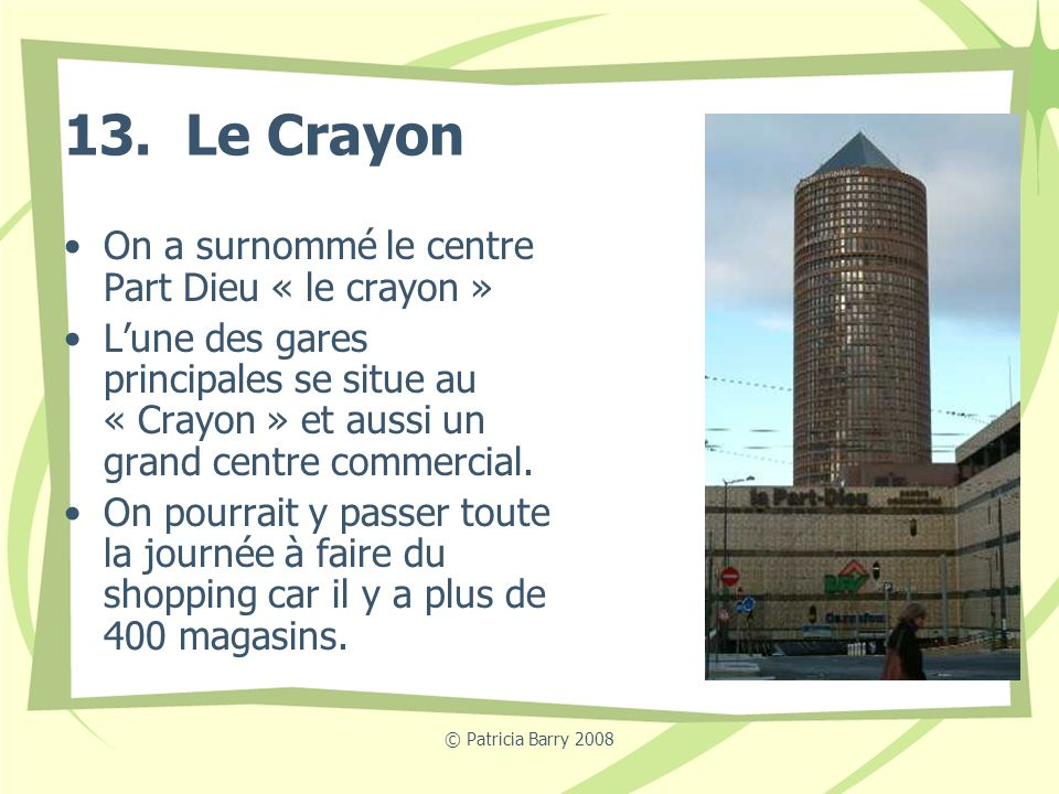 13. Le Crayon On a surnommé le centre Part Dieu « le crayon »