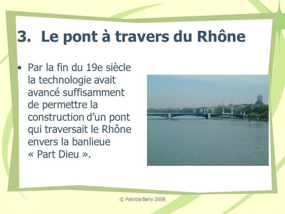 3. Le pont à travers du Rhône