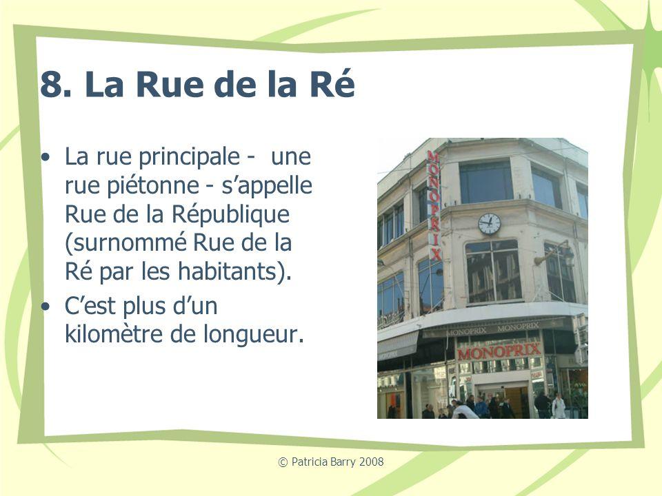 8. La Rue de la Ré La rue principale - une rue piétonne - s'appelle Rue de la République (surnommé Rue de la Ré par les habitants).