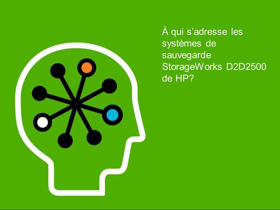 À qui s'adresse les systèmes de sauvegarde StorageWorks D2D2500 de HP