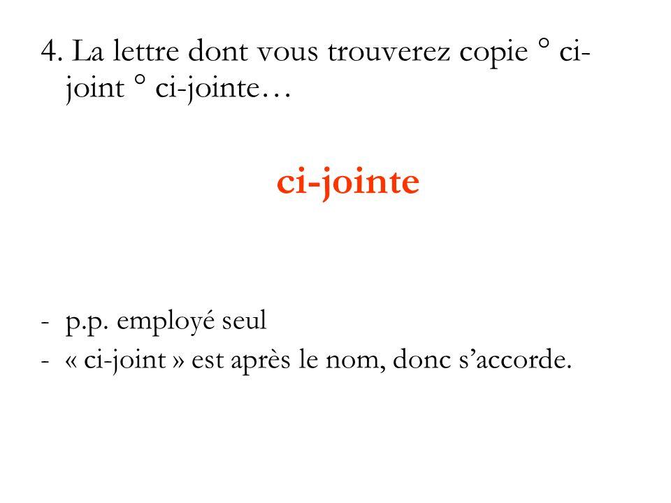 4. La lettre dont vous trouverez copie ° ci-joint ° ci-jointe…