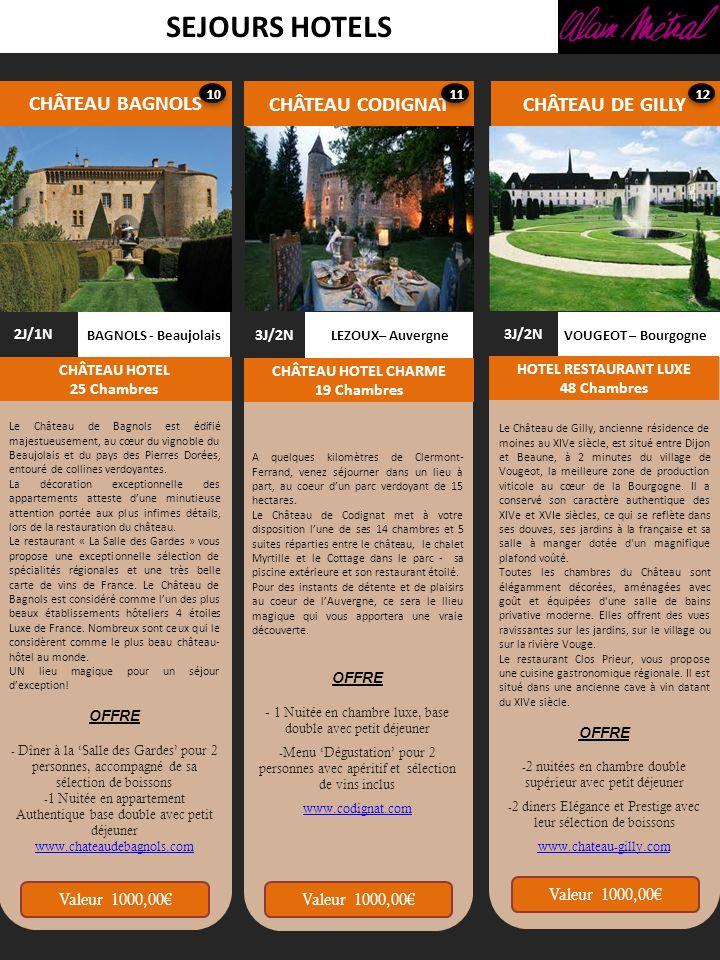 SEJOURS HOTELS CHÂTEAU BAGNOLS CHÂTEAU CODIGNAT CHÂTEAU DE GILLY 2J/1N