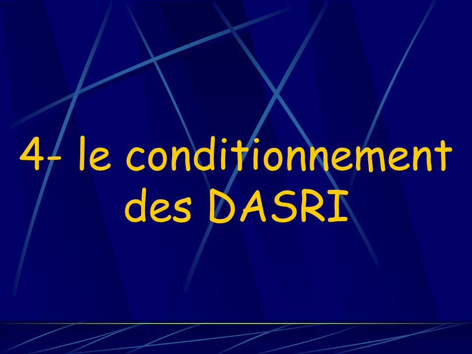 4- le conditionnement des DASRI