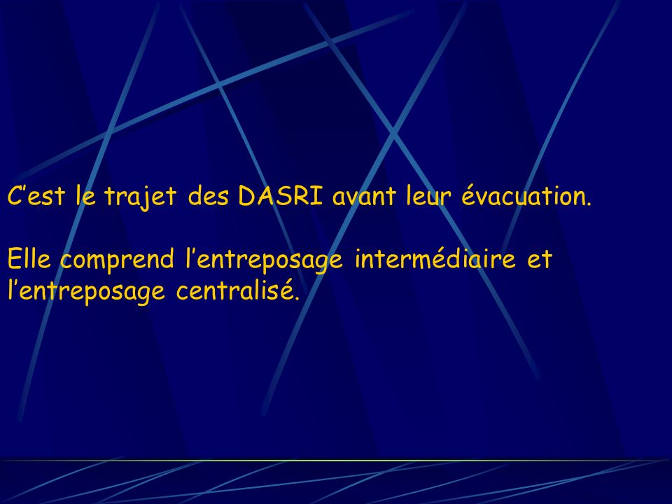 C'est le trajet des DASRI avant leur évacuation