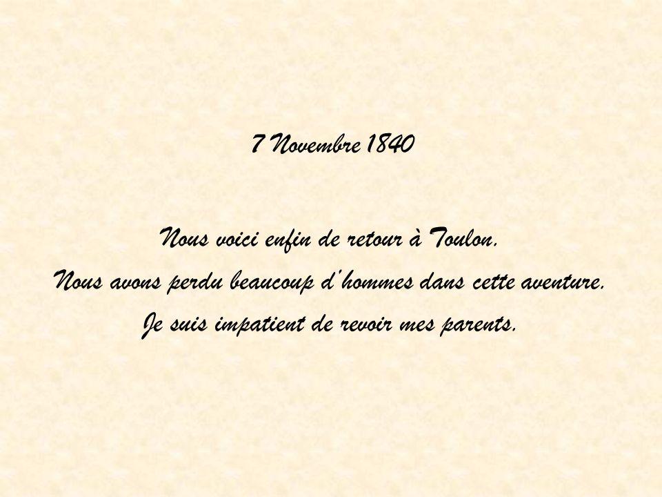 7 Novembre 1840 Nous voici enfin de retour à Toulon.