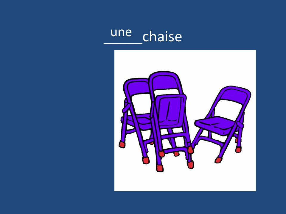 _____chaise une