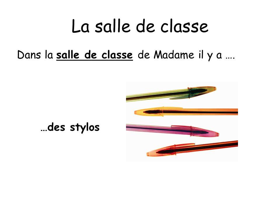 La salle de classe Dans la salle de classe de Madame il y a ….