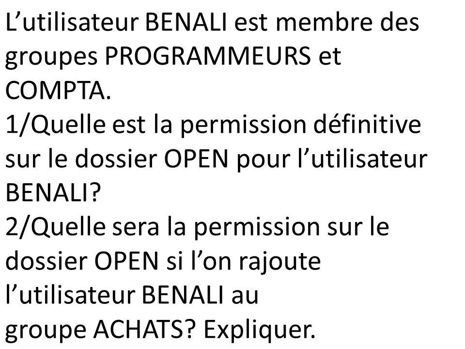L'utilisateur BENALI est membre des groupes PROGRAMMEURS et COMPTA.