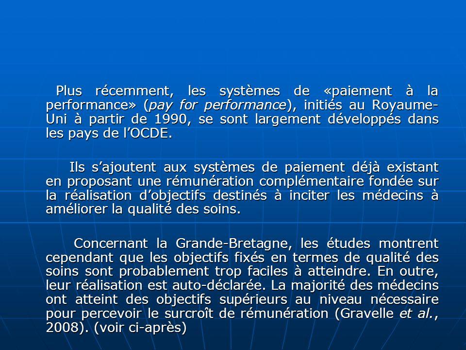 Plus récemment, les systèmes de «paiement à la performance» (pay for performance), initiés au Royaume-Uni à partir de 1990, se sont largement développés dans les pays de l'OCDE.