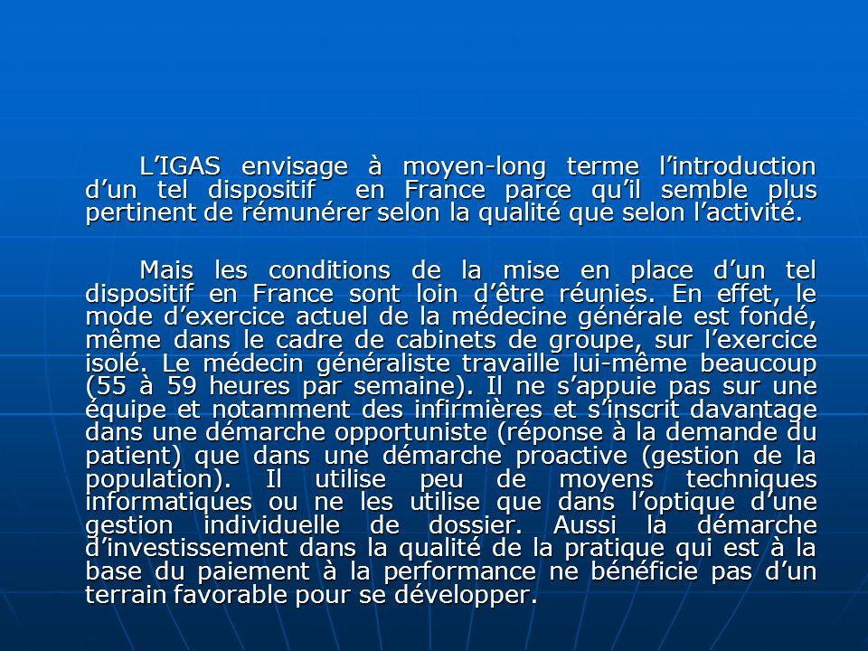 L'IGAS envisage à moyen-long terme l'introduction d'un tel dispositif en France parce qu'il semble plus pertinent de rémunérer selon la qualité que selon l'activité.