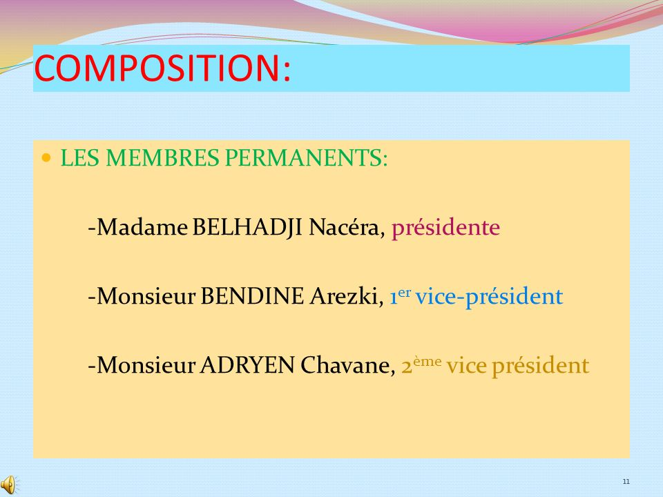 COMPOSITION: LES MEMBRES PERMANENTS: