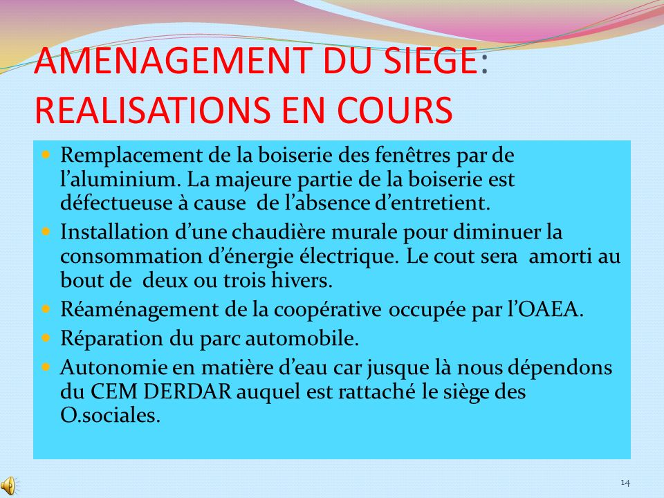 AMENAGEMENT DU SIEGE: REALISATIONS EN COURS