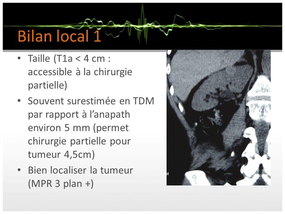 Bilan local 1 Taille (T1a < 4 cm : accessible à la chirurgie partielle)
