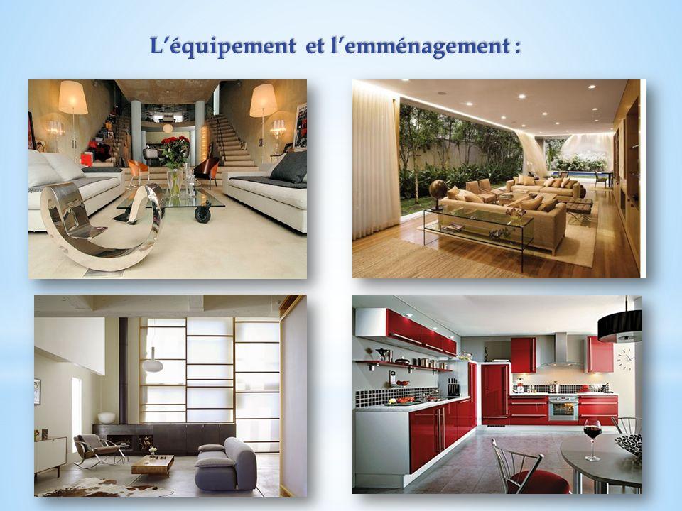 L'équipement et l'emménagement :